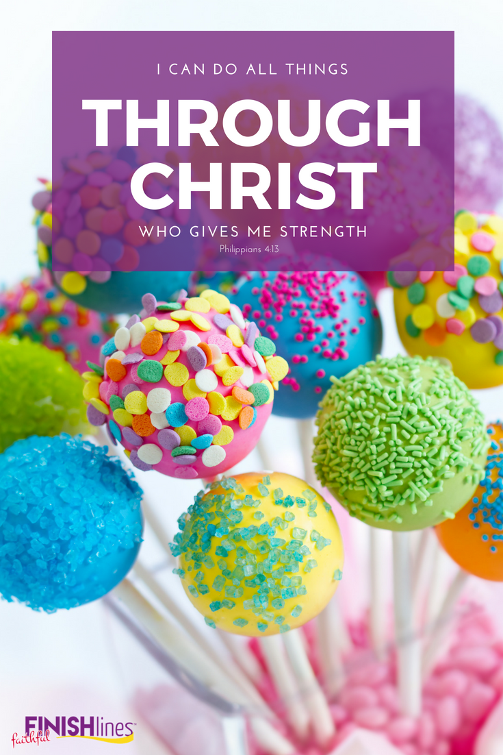 I can do all things through Christ who gives me strength.