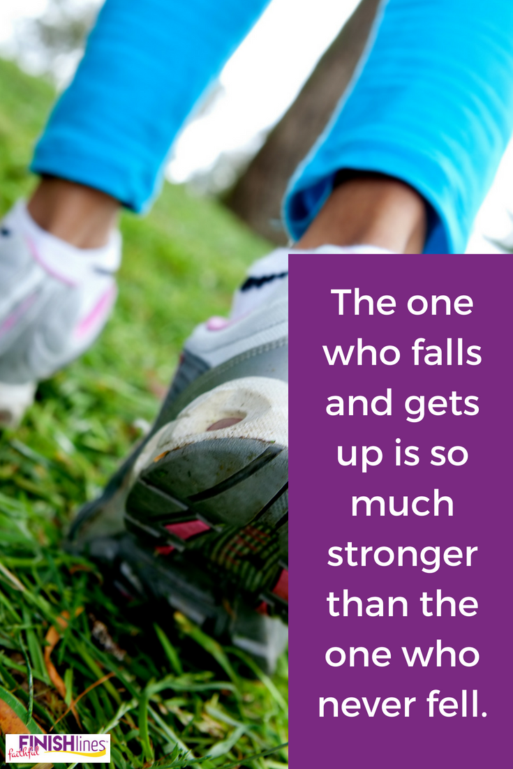 The one who falls and gets up is so much stronger than the one who never falls.